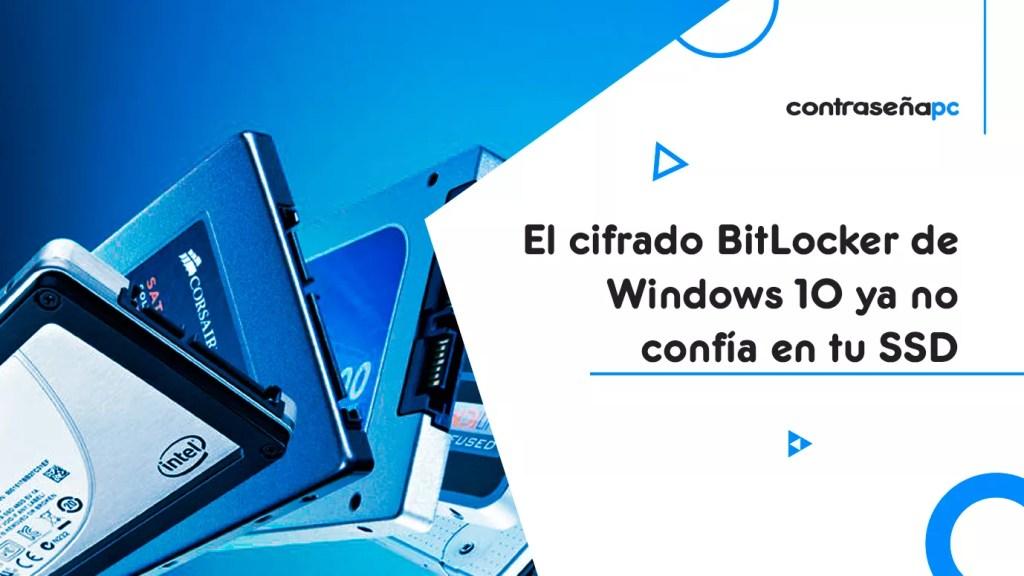 El-cifrado-BitLocker-de-Windows-10-ya-no-confía-en-tu-SSD-cover