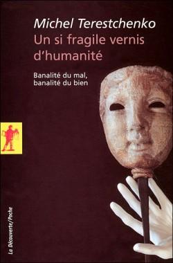 un-si-fragile-vernis-d-humanite---banalite-du-mal,-banalite-du-bien-1177292-250-400