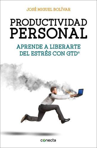 Portada del Libro Productividad Personal de José Miguel Bolívar