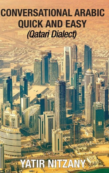 CONVERSATIONAL ARABIC QUICK AND EASY: Qatari Dialect