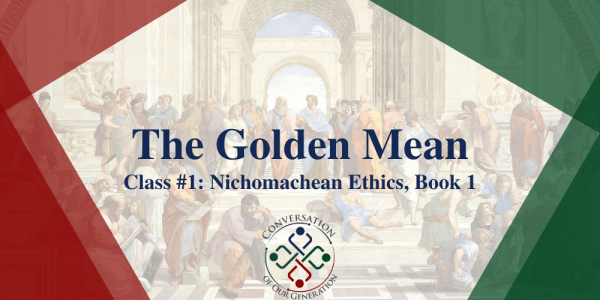 Golden mean course on Nichomachean Ethics book 1