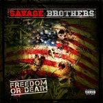 Savage Brothers – Freedom Or Death | Music Video
