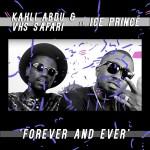 Kahli Abdu & Vhs Safari (KAVHS) + Ice Prince – Forever And Ever | New Music