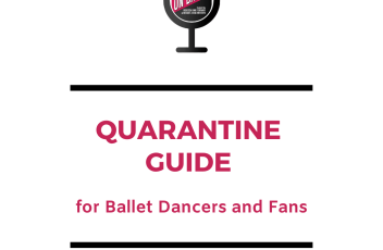 Quarantine Guide for Ballet Dancers and Fans in the face of Coronavirus Pandemic - Conversations on Dance Podcast