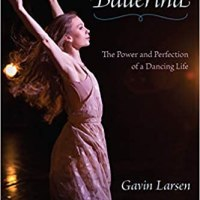 (225) 'Being a Ballerina: The Power and Perfection of a Dancing Life' with Gavin Larsen