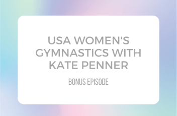 USA Women's Gymnastics with Kate Penner - Conversations on Dance