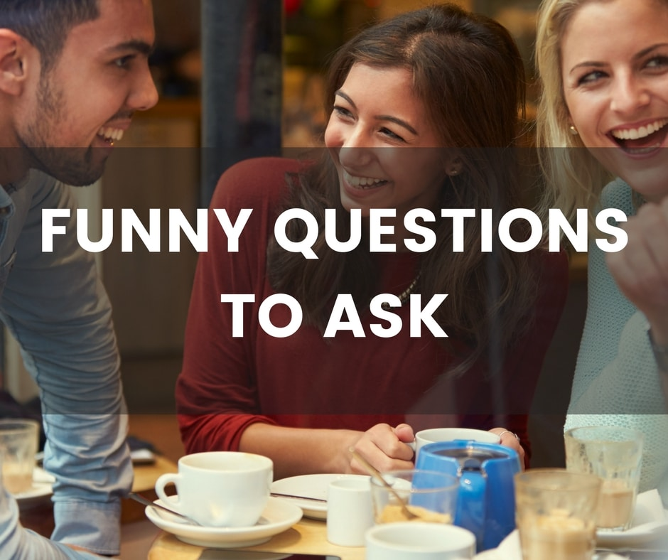 Image of: Pictures Conversation Starters World Funny Questions To Ask Get Ready For Hilarious Conversation