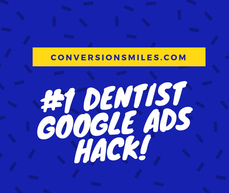 Great Google Ads Hack Can Save Dentists Thousands!!!