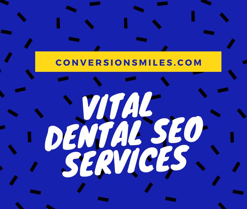 Vital Dental SEO Services You Should Consider!