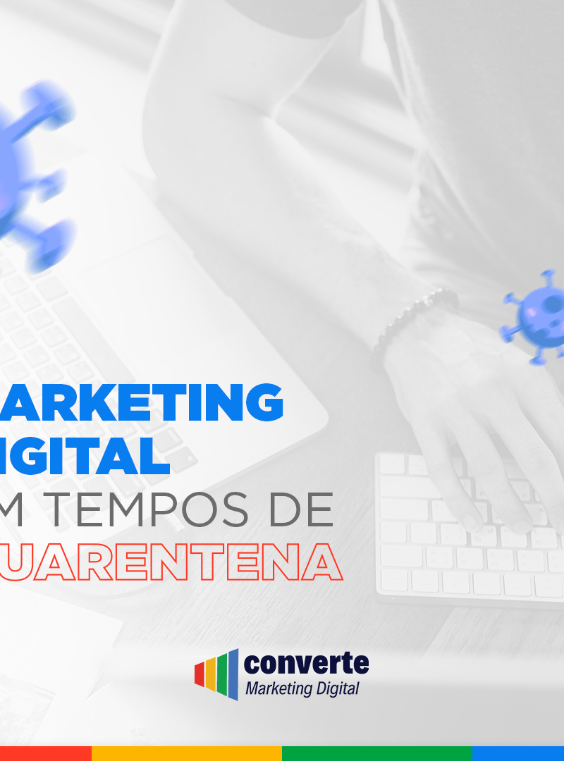 Marketing Digital em tempos de quarentena.