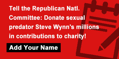 Tell the Republican Natl. Committee: Donate sexual predator Steve Wynn's millions in contributions to charity!