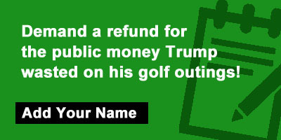 Demand a refund for the public money Trump wasted on his golf outings!