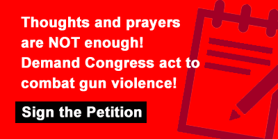 Thoughts and prayers are NOT enough! Demand Congress act to combat gun violence