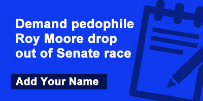 Demand Pedophile Roy Moore Drop Out Of Senate Race