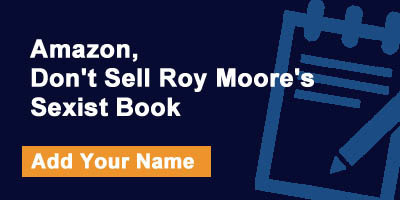 Amazon, Don't Sell Roy Moore's Sexist Book