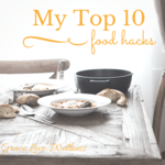 My top 10 food hacks