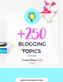 250  blogging topics for moms