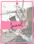 The savvy girls guide to financial freedom final