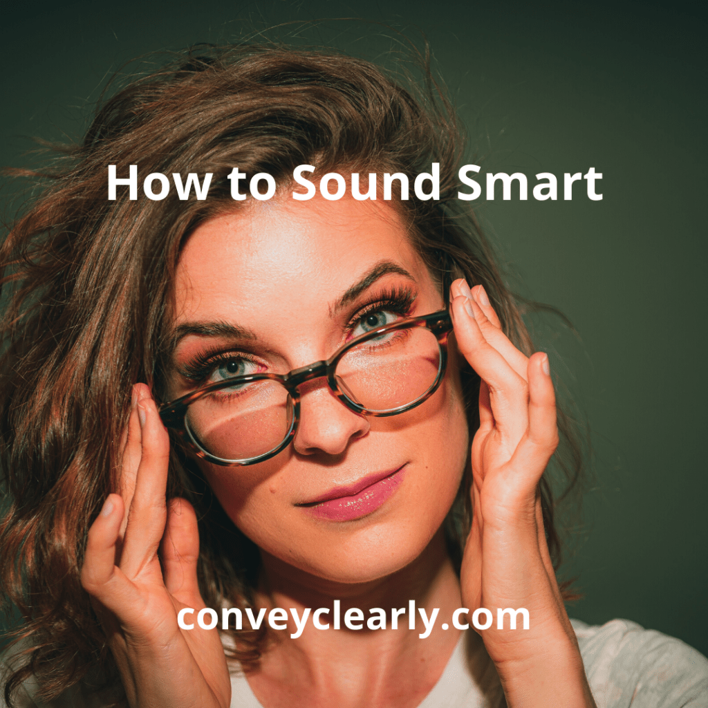 3 Unbelievably Easy Steps to Sounding Smart