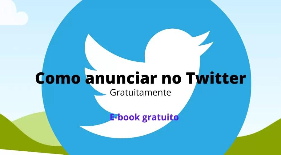 E-book - Como Anunciar Grátis no Twitter em 10 Passos