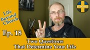Two Questions That Determine Your Life