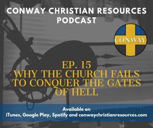CCR PC 15 Why The Church Fails to Conquer the gates of Hell