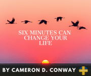 Six Minutes Can Change Your Life.
