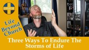 Three Ways To Endure The Storms of Life