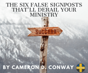 The Six False Signposts That'll Derail Your Ministry