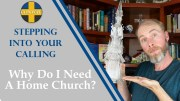 Stepping Into Your Calling Ep. 02 - Why Do I Need A Home Church