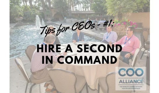 Tips for CEOs - #1: Hire a Second in Command