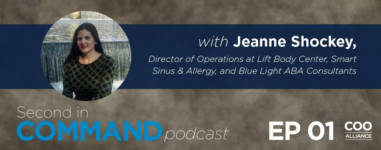 Ep 1 - Jeanne Shockey, Director of Operations at Lift Body Center, Smart Sinus & Allergy, and Blue Light ABA Consultants