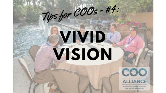 Tips for COOs - #4: The Vivid Vision