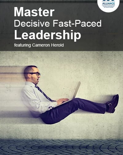 Master Decisive Fast-Paced Leadership