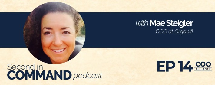 Second In Command Podcast - Mae Stiegler (COO Alliance)