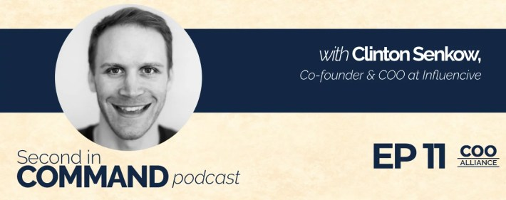 Second In Command Podcast - Clinton Senkow (COO Alliance)