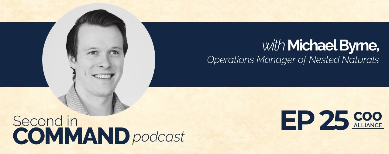 Ep. 25 – Nested Naturals Operations Manager, Michael Byrne