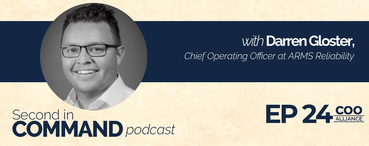 Ep. 24 - ARMS Reliability COO Darren Gloster