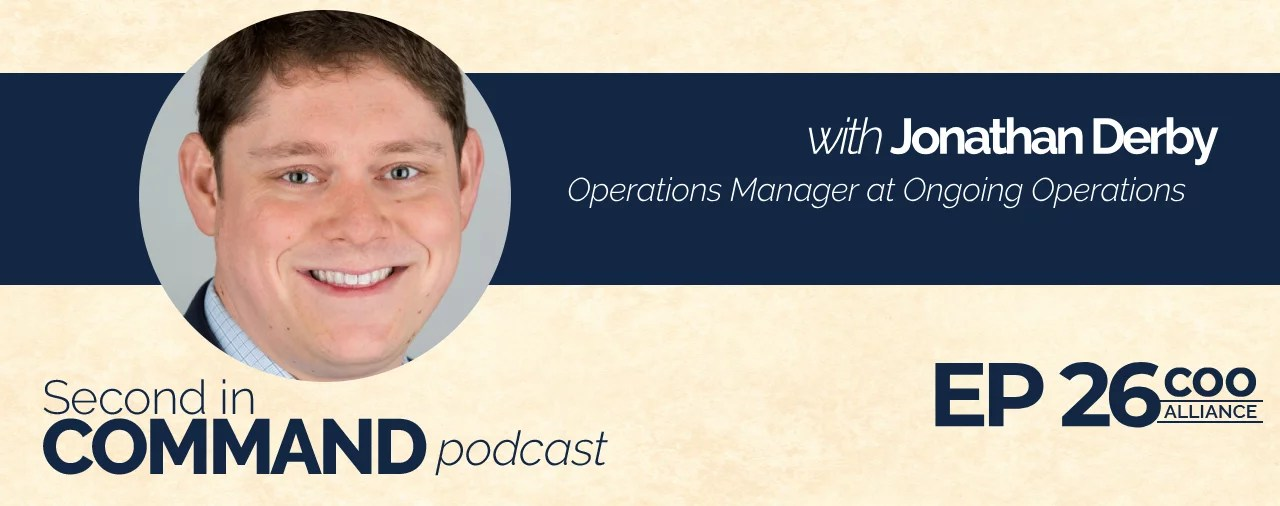 Ep. 26 - Ongoing Operations, Operations Manager Jonathan Derby