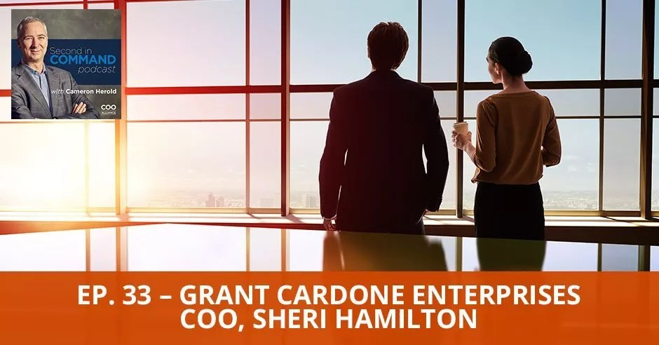 Ep. 33 - Grant Cardone Enterprises COO, Sheri Hamilton
