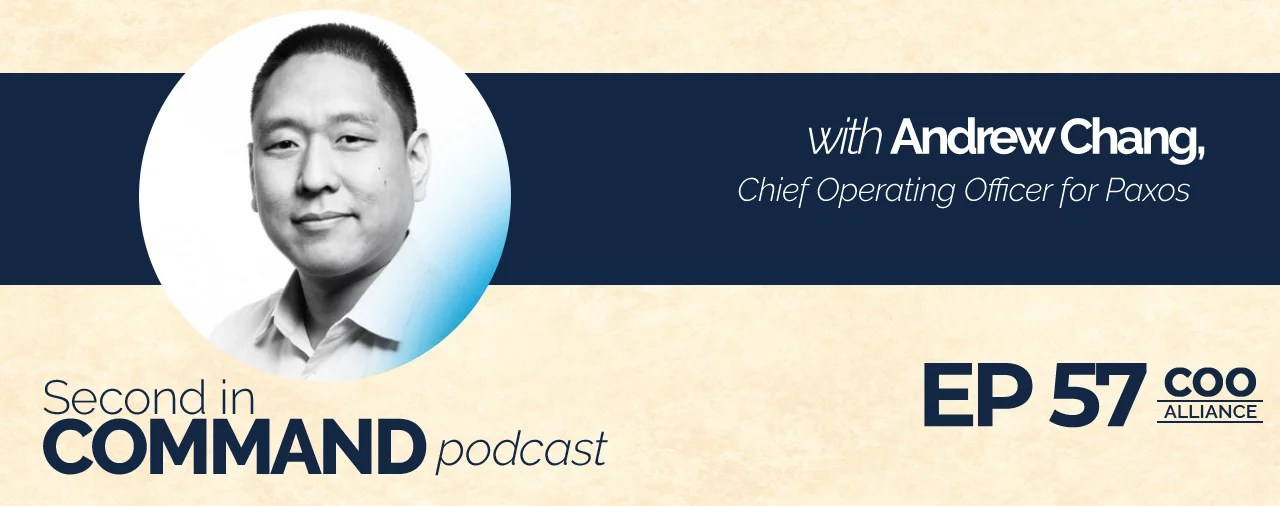 Ep. 57 - Paxos COO, Andrew Chang