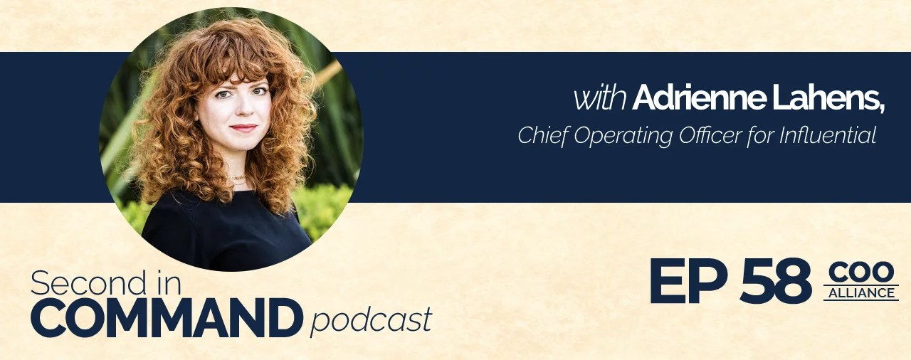 Ep. 58 - Influential COO, Adrienne Lahens