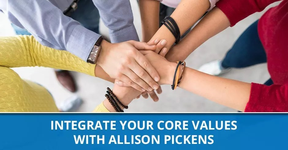 Ep. 75 - Integrate Your Core Values With Allison Pickens
