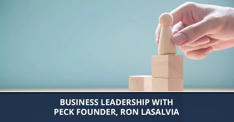 Ep. 84 - Business Leadership With Peck Founder, Ron LaSalvia