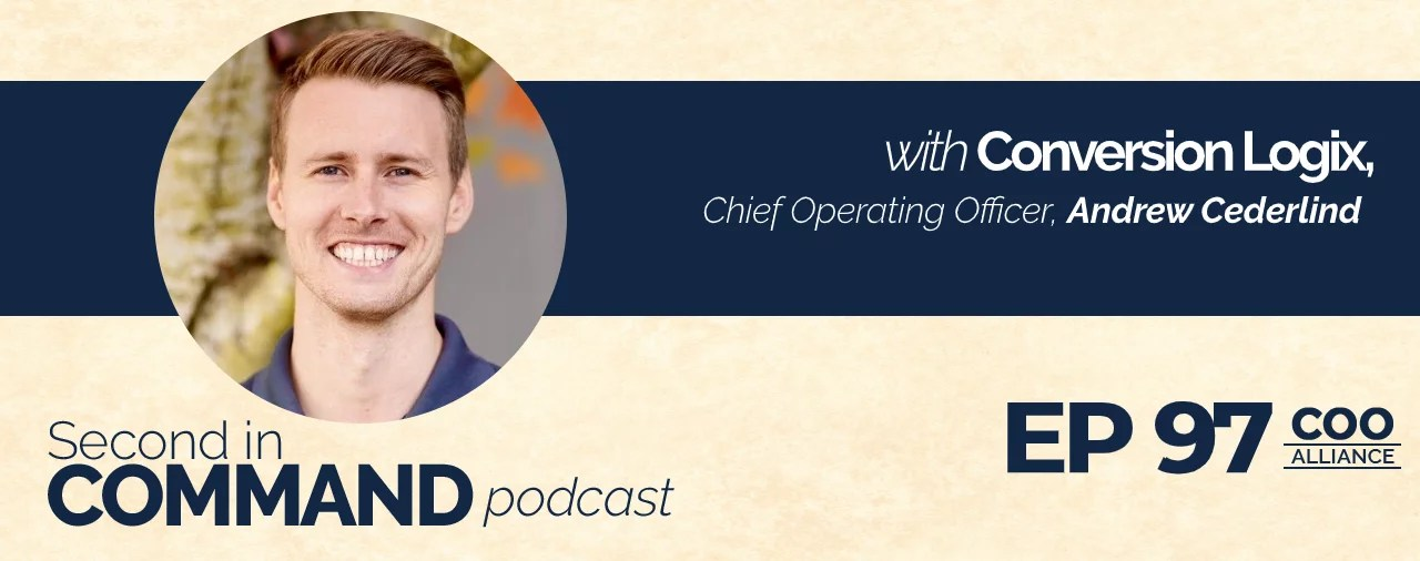 Ep. 97 - Conversion Logix COO, Andrew Cederlind