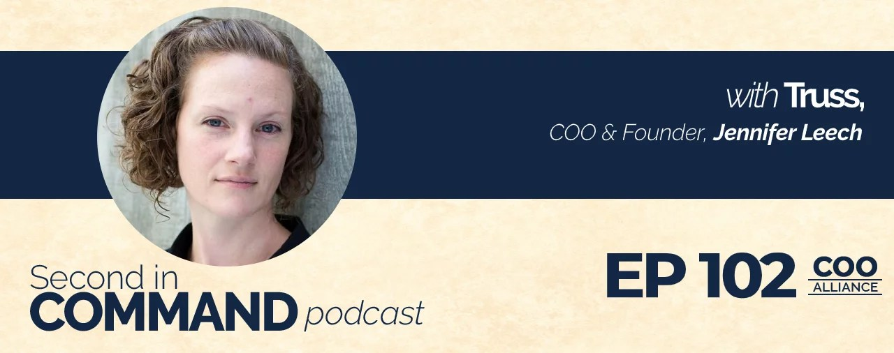 Ep. 102 - Truss COO & Founder, Jennifer Leech
