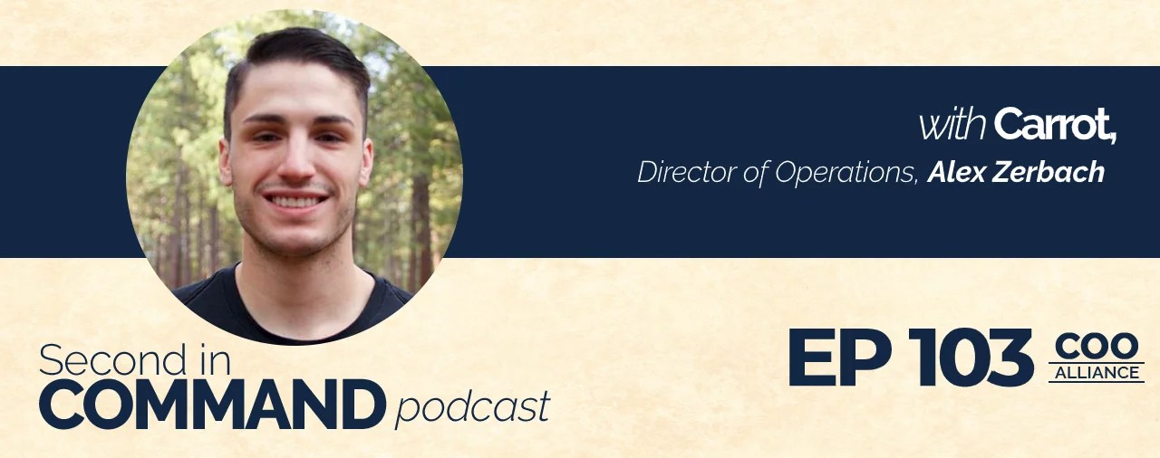 Ep. 103 - Carrot Director of Operations, Alex Zerbach