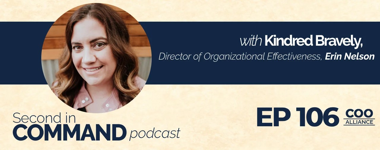 Ep. 106 - Kindred Bravely's Director of Organizational Effectiveness, Erin Nelson