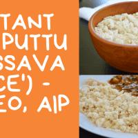 Instant Pot Kappa Puttu || Cassava 'Rice' (Paleo, AIP)