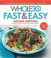 Cover of the Whole30 Fast & Easy Cookbook.